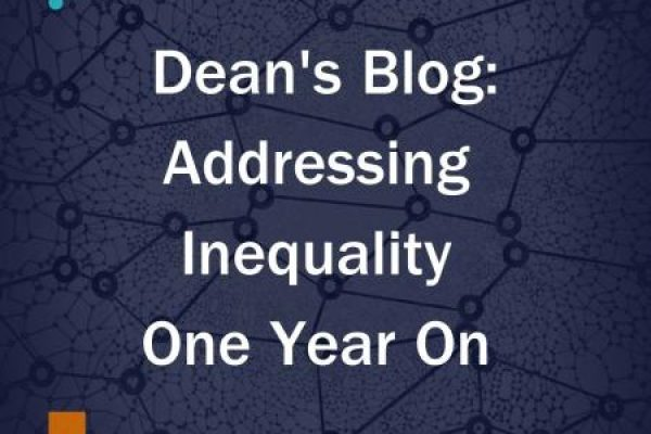 Graphic with text Dean's Blog: Addressing Inequality One Year On